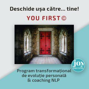 Programul YOU FIRST© – Deschide uşa către…TINE!